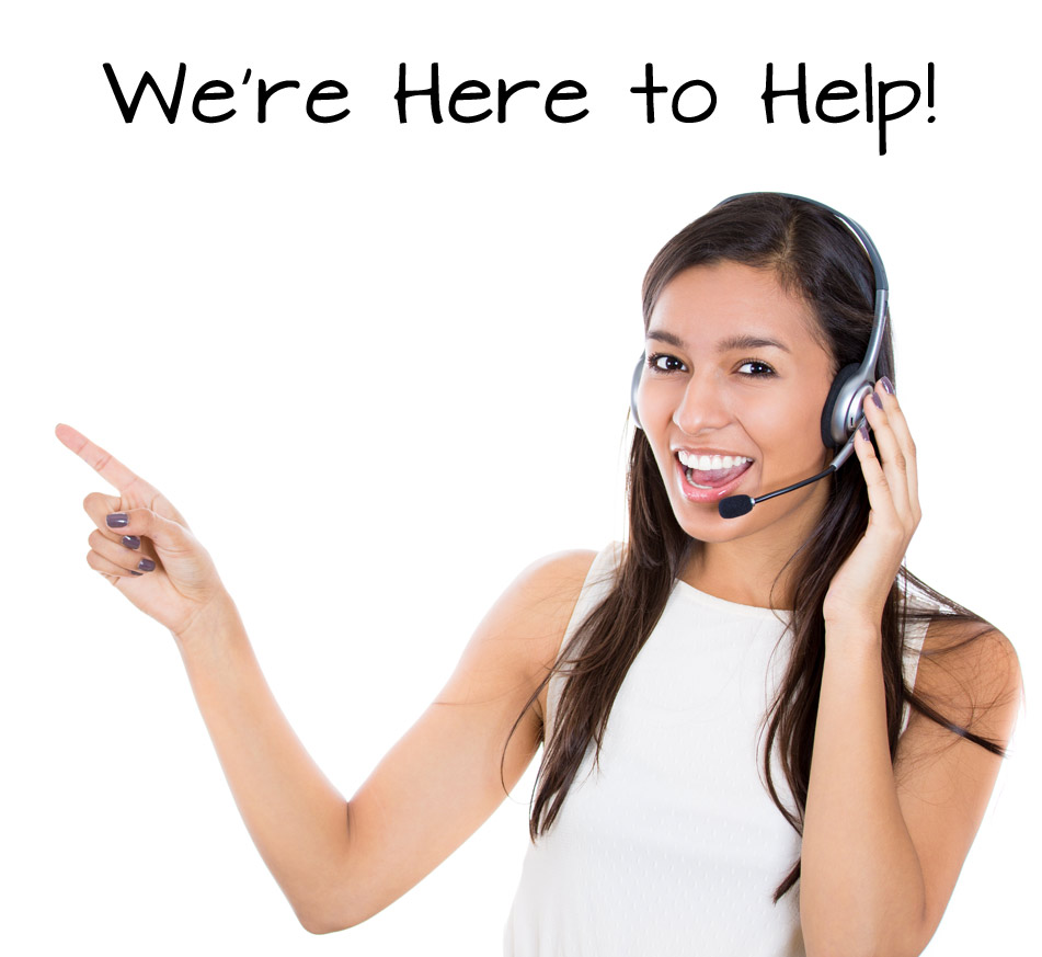 We're Here to HELP! Call Now.